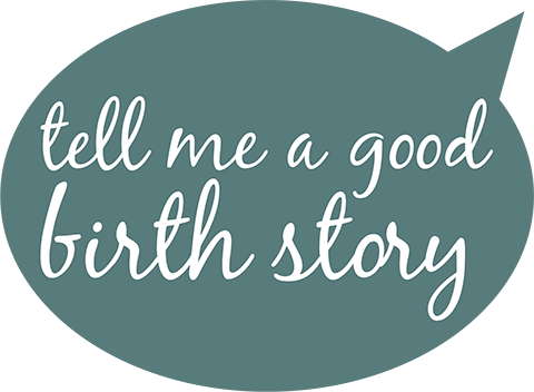 tell me a good birth story | Helping labour to happen - tell
